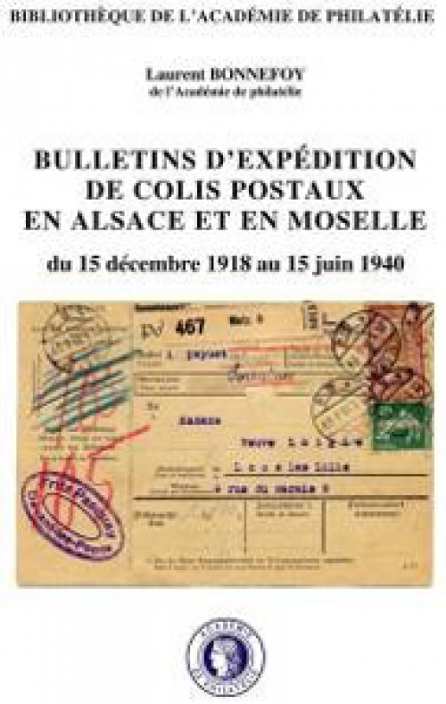 Bulletins d'expédition de colis postaux en Alsace et en Moselle du 15 décembre 1918 au 15 juin 1940