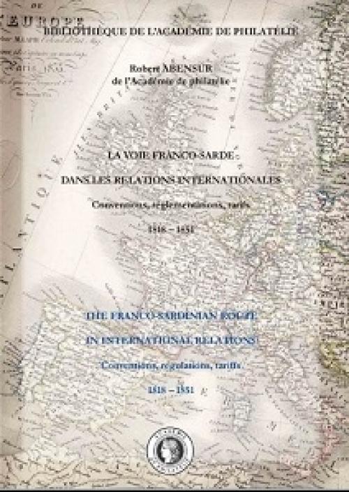 La voie franco-sarde dans les relations internationales - Conventions, réglementations, tarifs. 1818 - 1851