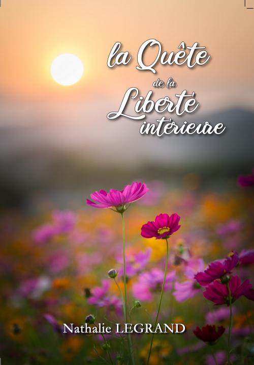 La Quête de la Liberté intérieure