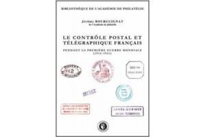 Le contrôle postal et télégraphique français pendant la Première Guerre mondiale (1914-1921)