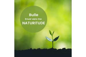 """Bulle """"Envol vers MA NATURITUDE"""""""